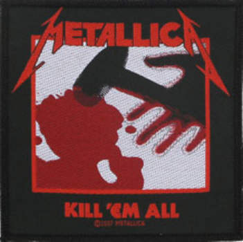 Metallica - Kill Em All - Officially Licensed Woven Patch.